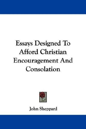Download Essays Designed To Afford Christian Encouragement And Consolation
