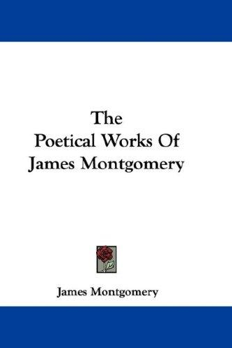 The Poetical Works Of James Montgomery