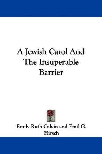 A Jewish Carol And The Insuperable Barrier