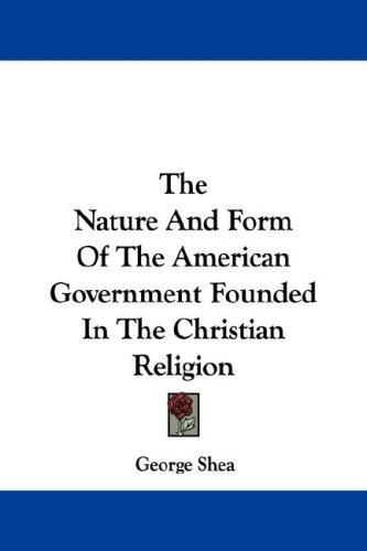 Download The Nature And Form Of The American Government Founded In The Christian Religion
