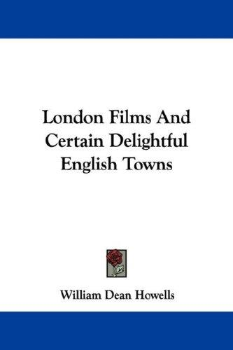London Films And Certain Delightful English Towns