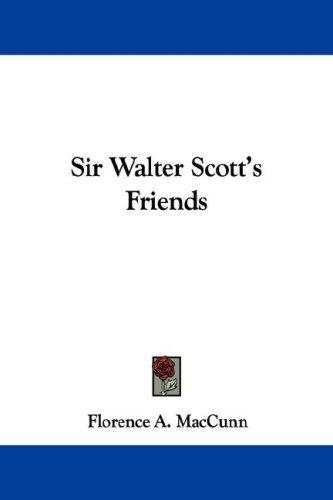 Sir Walter Scott's Friends