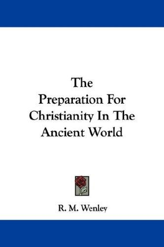 The Preparation For Christianity In The Ancient World