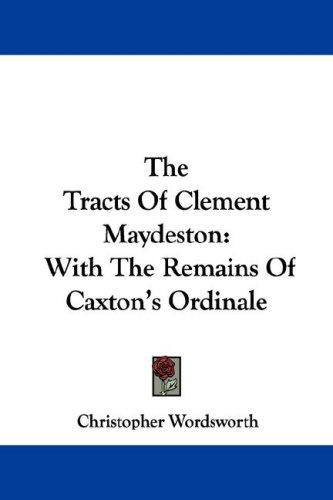 The Tracts Of Clement Maydeston