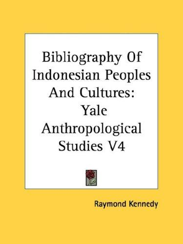 Bibliography Of Indonesian Peoples And Cultures