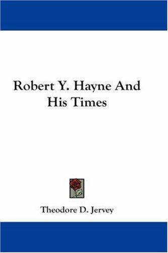 Download Robert Y. Hayne And His Times