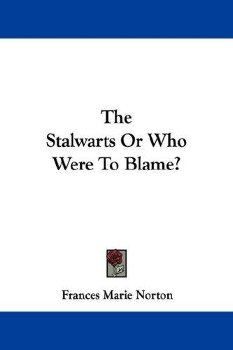 The Stalwarts Or Who Were To Blame?