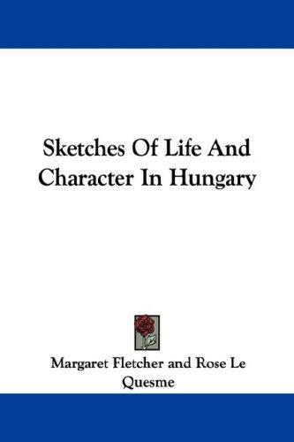 Download Sketches Of Life And Character In Hungary