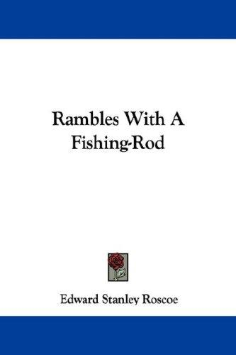 Download Rambles With A Fishing-Rod