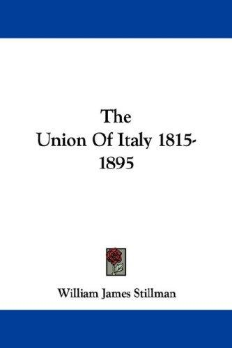 Download The Union Of Italy 1815-1895