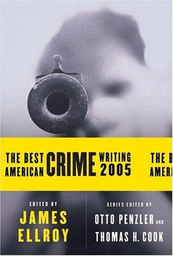 Download The Best American Crime Writing 2005 (Best American Crime Writing)