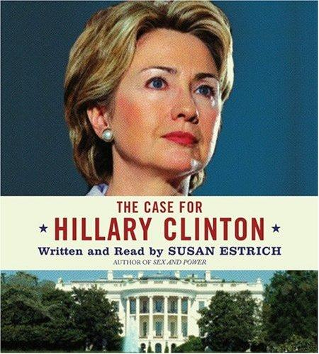 The Case for Hillary Clinton CD by Susan Estrich