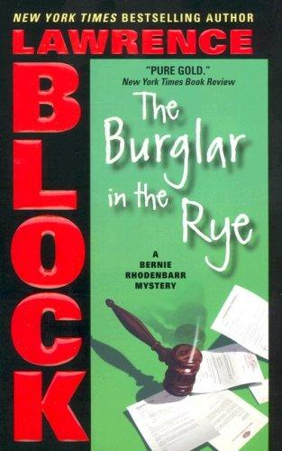 The Burglar in the Rye (Bernie Rhodenbarr Mysteries)