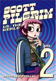 Scott Pilgrim, Vol. 2: Scott Pilgrim Versus The World (v. 2) [Paperback]