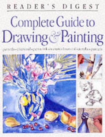 Complete Guide to Drawing and Painting by Reader's Digest