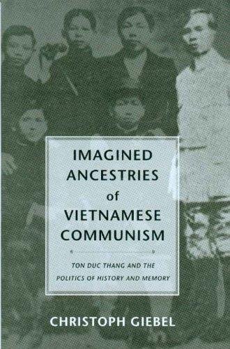 Download Imagined Ancestries Of Vietnamese Communism