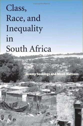 Class, race, and inequality in South Africa by Jeremy Seekings