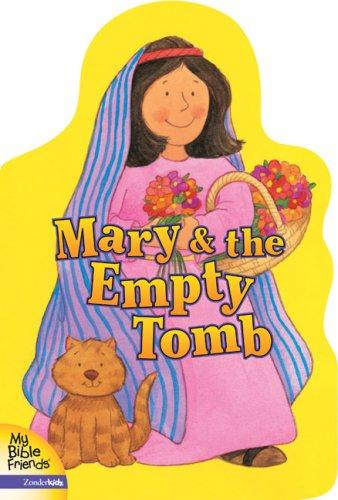 Mary & the Empty Tomb (My Bible Friends) (My Bible Friends)