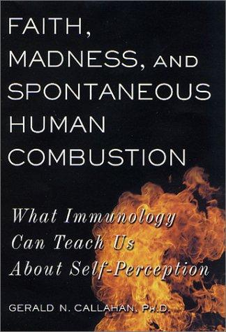 Faith, Madness, and Spontaneous Human Combustion