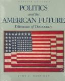Download Politics and the American future