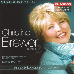 Great Operatic Arias 2: Opera in English by Christine Brewer ,   London Philharmonic Orchestra ,   David Parry