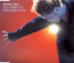 Simply Red - You Make Me Feel Brand New