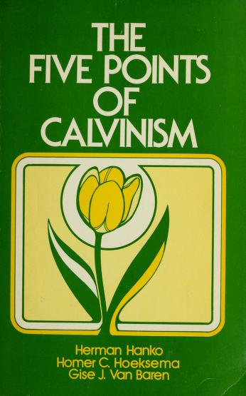 Cover of: The five points of Calvinism | Herman C. Hanko