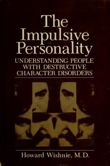 The impulsive personality by Howard Wishnie