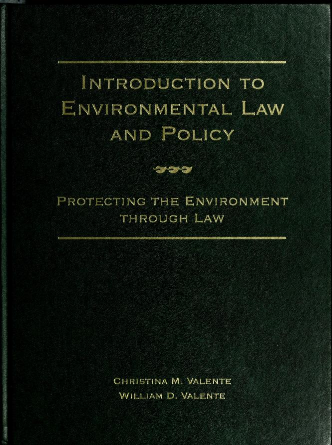 Introduction to environmental law and policy by Christina M. Valente
