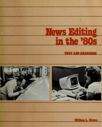Cover of: News editing in the '80s | William L. Rivers