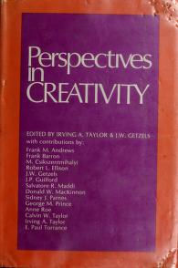 Cover of: Perspectives in creativity | edited by Irving A. Taylor, J. W. Getzels.