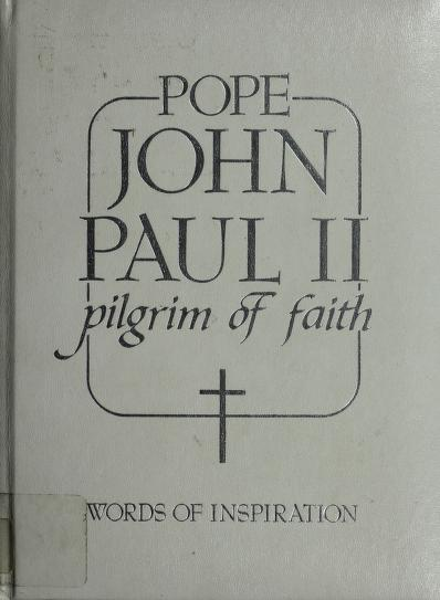 Pilgrim of Faith by Pope John Paul II
