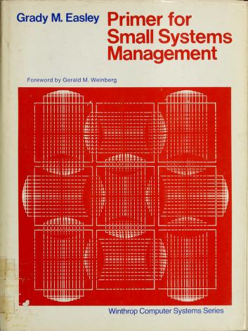 Cover of: Primer for small systems management | Grady M. Easley