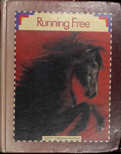 Running free by program authors, Richard L. Allington ... [et al.] ; instructional consultant, John C. Manning ; program consultants, Jesús Cortez, Alfredo Schifini, Robert E. Slavin