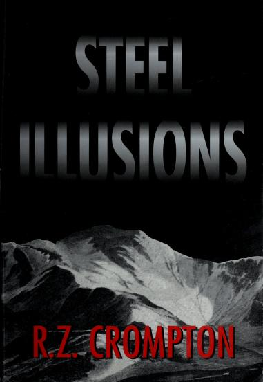 Steel Illusions by R. Z. Crompton