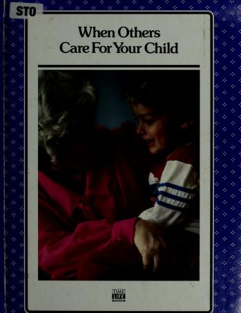 Cover of: When others care for your child | by the editors of Time-Life Books.
