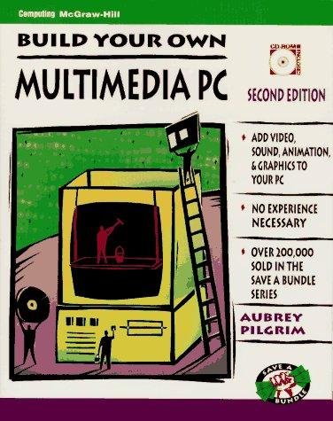 Build your own multimedia PC by Aubrey Pilgrim