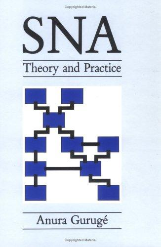 SNA - Theory & Practice by A. Guruge