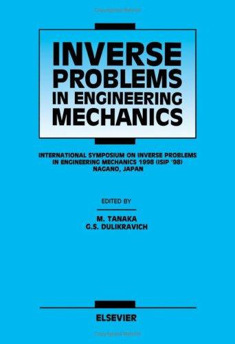 Inverse problems in engineering mechanics by International Symposium on Inverse Problems (1998 Nagano-shi, Japan)