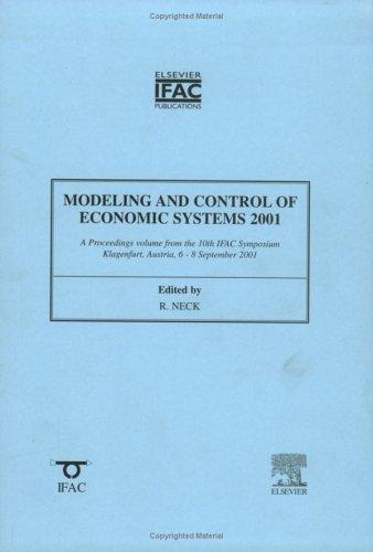 Modeling and Control of Economic Systems 2001 by R. Neck