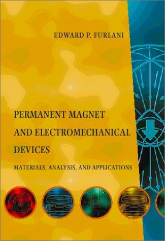 Permanent magnet and electromechanical devices by Edward P. Furlani
