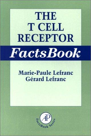 The T cell receptor factsbook by Marie-Paule Lefranc