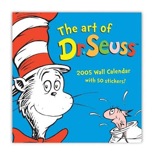 The Art of Dr. Seuss 2005 Wall Calendar by Dr. Seuss