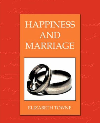 Happines and Marriage by Elizabeth Towne