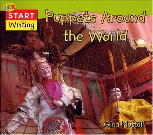 Puppets Around the World (QEB Start Writing) by Gina Nuttall
