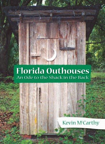 Florida Outhouses: An Ode to the Shack in the Back by Kevin M. McCarthy