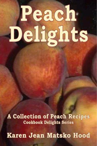 Peach Delights Cookbook
