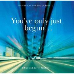 You've Only Just Begun by Gillian Torckler