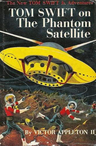 Tom Swift on the Phantom Satellite by James Duncan Lawrence