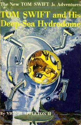 Tom Swift and his Deep-Sea Hydrodome by James Duncan Lawrence